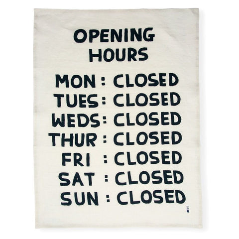 David Shrigley Opening Hours tea towel