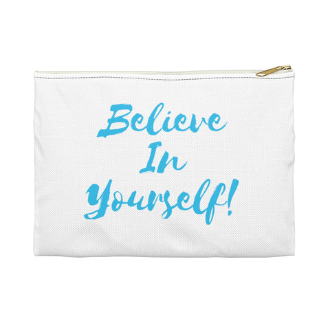 Believe in Yourself - Accessory Pouch/Bag - Royal Teez Xpress, [poduct_type] - mug, cup, tshirt, hoodie, phone case, tablet case, coaster, apron