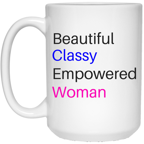 Beautifully Empowered - 15 oz. White Mug - Royal Teez Xpress, [poduct_type] - mug, cup, tshirt, hoodie, phone case, tablet case, coaster, apron