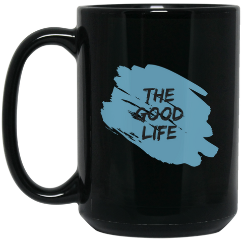 The Good Life Black Mug - Royal Teez Xpress, [poduct_type] - mug, cup, tshirt, hoodie, phone case, tablet case, coaster, apron