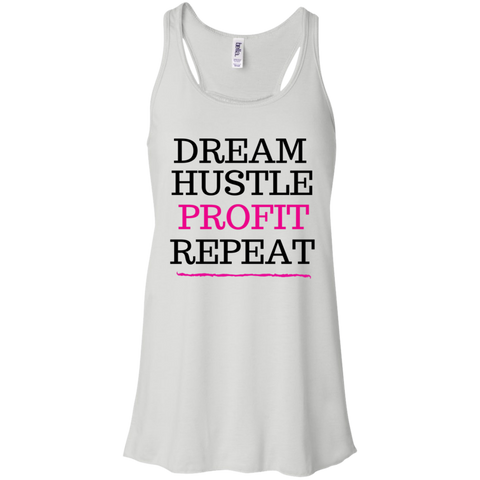 DREAM HUSTLE PROFIT - PINK -  Bella + Canvas Flowy Racerback Tank - Royal Teez Xpress, [poduct_type] - mug, cup, tshirt, hoodie, phone case, tablet case, coaster, apron