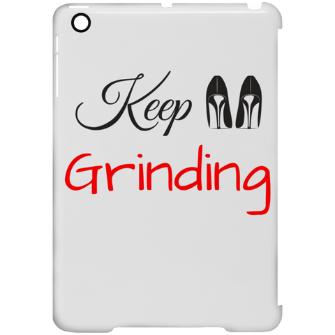 Keep Grinding - iPad Mini Clip Case - Royal Teez Xpress, [poduct_type] - mug, cup, tshirt, hoodie, phone case, tablet case, coaster, apron