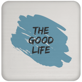 The Good Life Coaster - Royal Teez Xpress, [poduct_type] - mug, cup, tshirt, hoodie, phone case, tablet case, coaster, apron