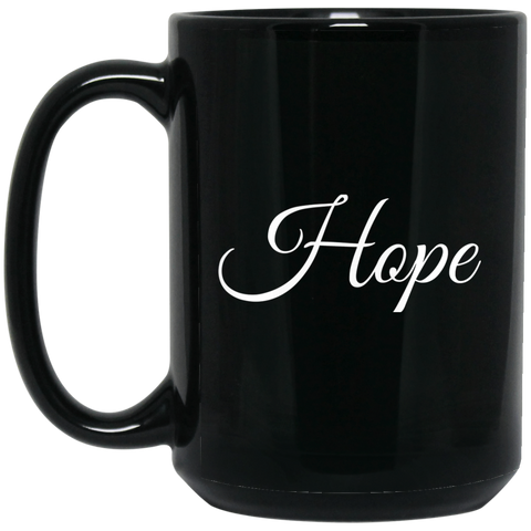 Hope - 15 oz. Black Mug - Royal Teez Xpress, [poduct_type] - mug, cup, tshirt, hoodie, phone case, tablet case, coaster, apron