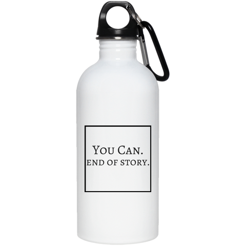 YOU CAN - 20 oz. Stainless Steel Water Bottle