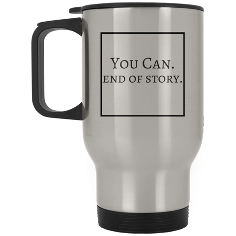 YOU CAN - Silver Stainless Travel Mug