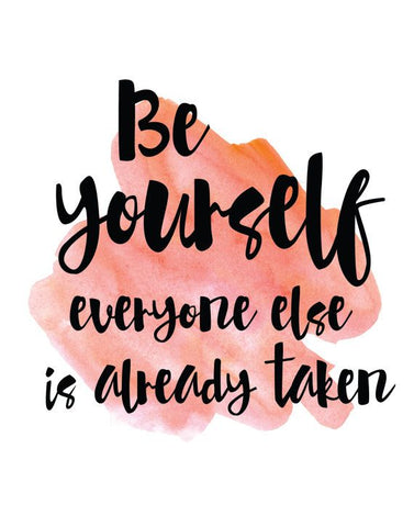 Be Yourself everyone else is already taken image for post by Jessica Ogunnorin for Funslay