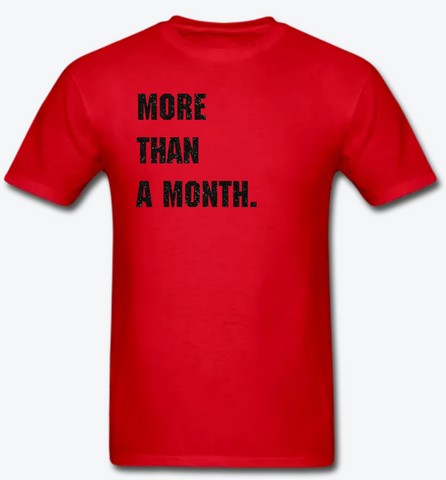 More Than A Month Black History Month Unisex  Red T-shirt by black owned LEV8 of Jessica Ogunnorin