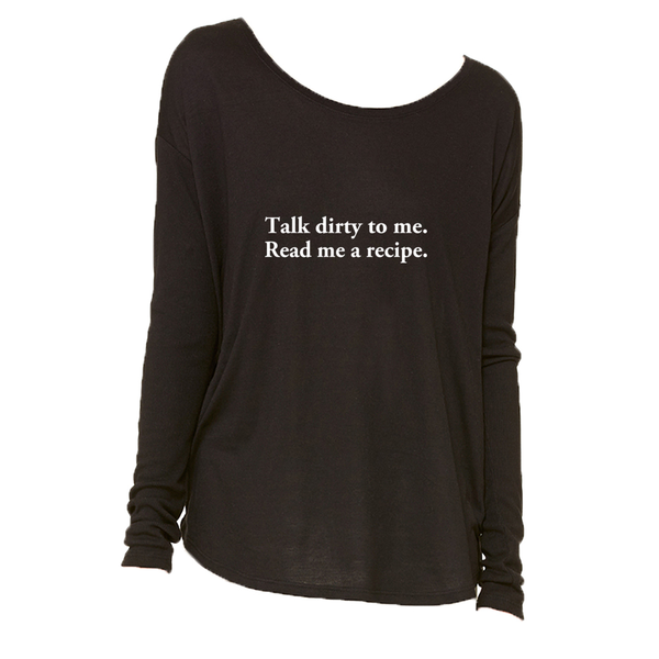 The Talk Dirty To Me Long Sleeve T-Shirt in Black - Foodie Fatale