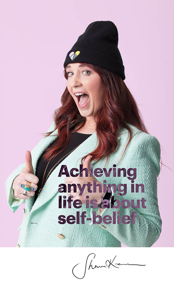 Achieving anything in life is about self-belief
