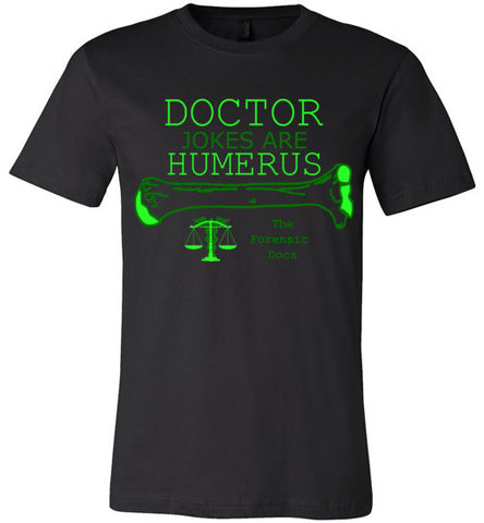 The Forensic Docs Doctor Jokes T-Shirt - MyMerch.us