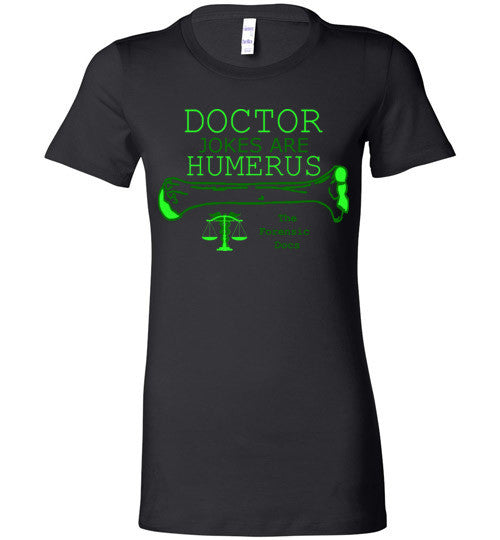 The Forensic Docs Doctor Jokes Ladies' T-Shirt - MyMerch.us