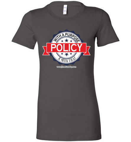 Policy with A Purpose Podcast Ladies' T-Shirt - MyMerch.us