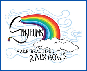 """Spectrums Make Beautiful Rainbows"""