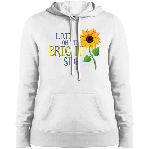 """Live on the Bright Side"" Ladies' Hoodie"