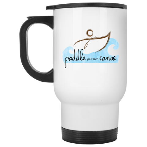 """Paddle Your Own Canoe"" Travel Mug"