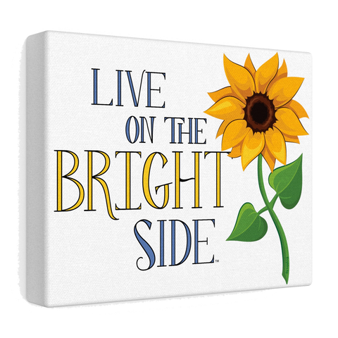 """Live on the Bright Side"" Stretched Canvas"