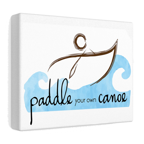 """Paddle Your Own Canoe"" Stretched Canvas"