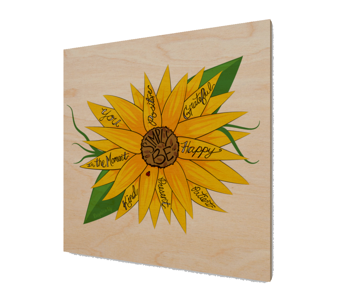 """Simply Be"" (Sunflower) Wood Print"