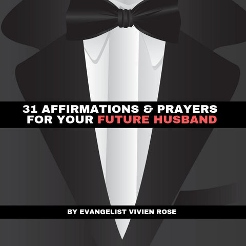 EBOOK : 31 Affirmations and Prayers For Your Future Husband