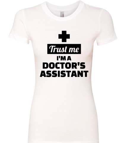 TRUST ME IM A DR's ASSISTANT COLLECTION - TSHIRT