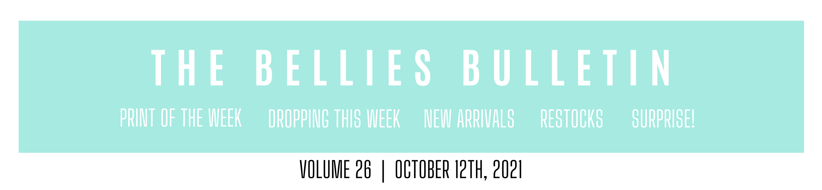 the bellies bulletin volume 26th october 12th 2021