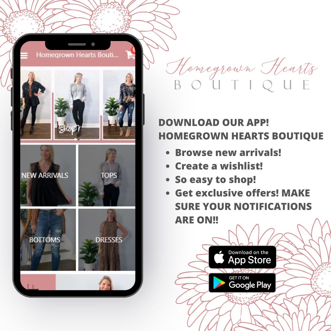 Homegrown Hearts Boutique Mobile App!! Download Now!!