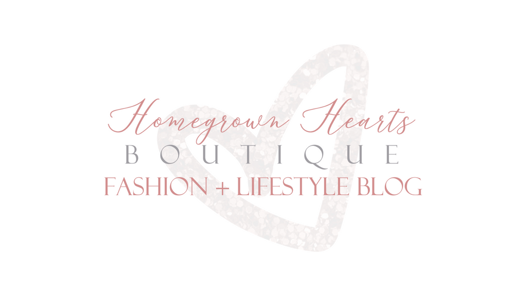 Homegrown Hearts Boutique | Fashion + Lifestyle Blog | Casual Women's Fashion