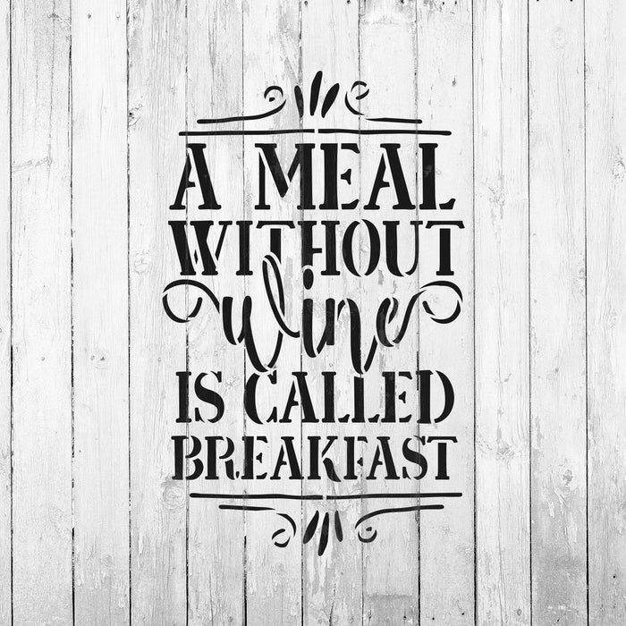 A Meal Without Wine Breakfast Stencil