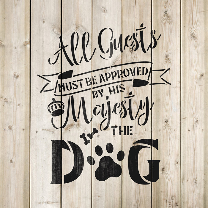All Guests Must Be Approved Dog Paw Sign Stencil