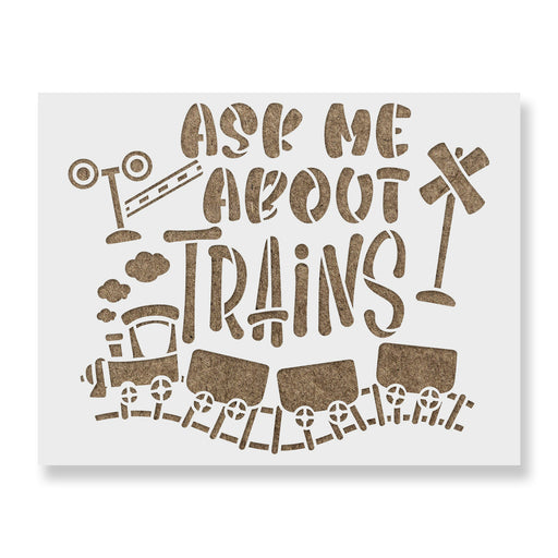 Ask Me About Trains Stencil
