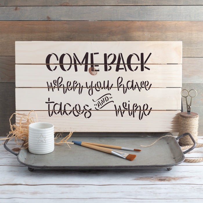 Come Back When You Have Tacos And Wine Doormat Stencil