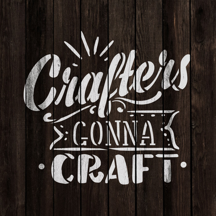 Crafters Gonna Craft Stencil