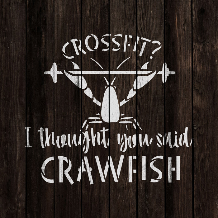 Crossfit I Thought You Said Crawfish Stencil