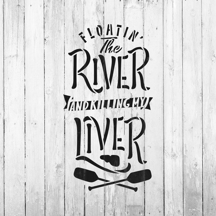 Floating River Killing My Liver Stencil