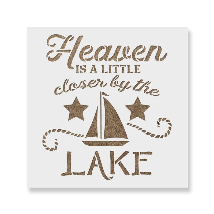 Heaven Is A Little Closer Sailboat Lake Stencil