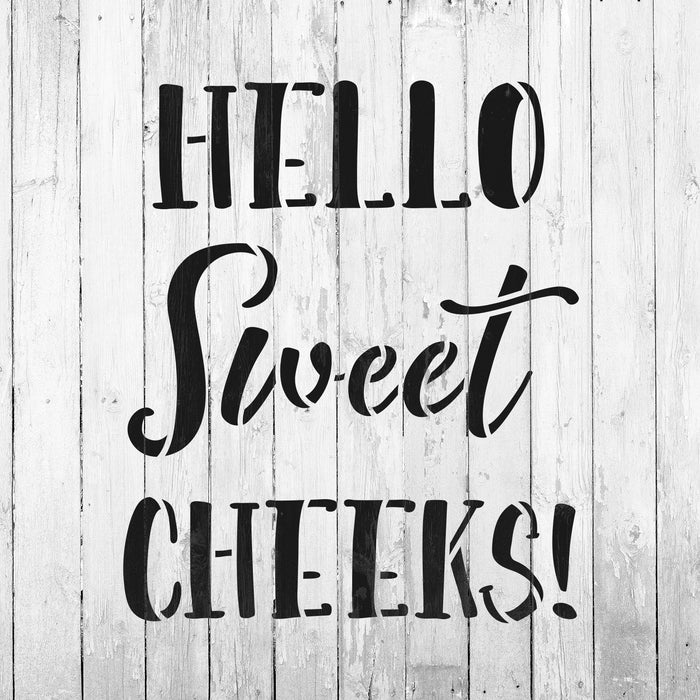 Hello Sweet Cheeks Bathroom Sign Stencil