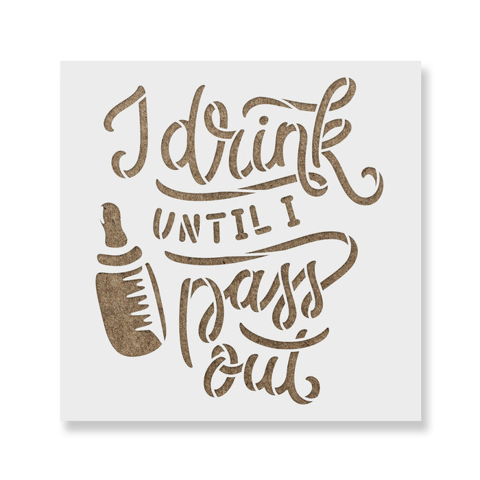 I Drink Until Pass Out Baby Shower Stencil