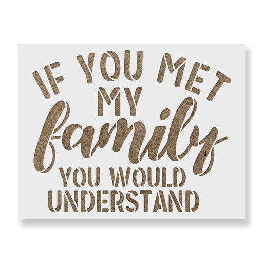 If You Met My Family Stencil