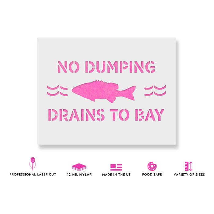 No Dumping Drains to Bay Stencil