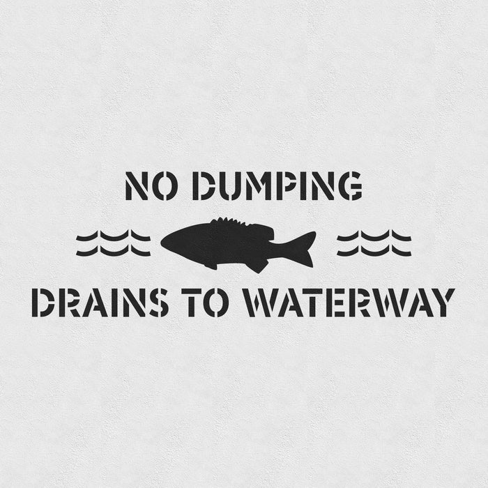 No Dumping Drains to Waterway Stencil