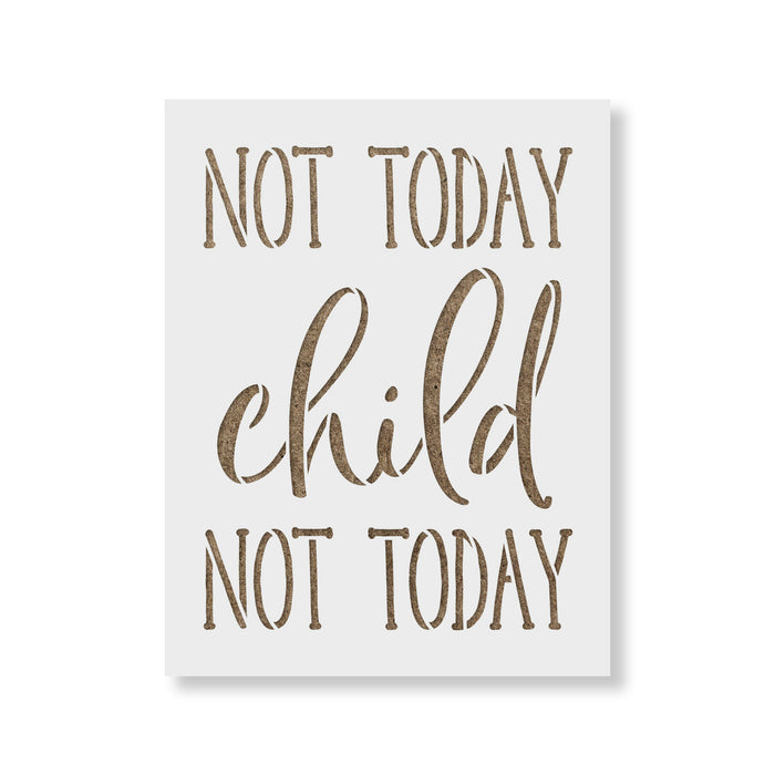 Not Today Child Stencil