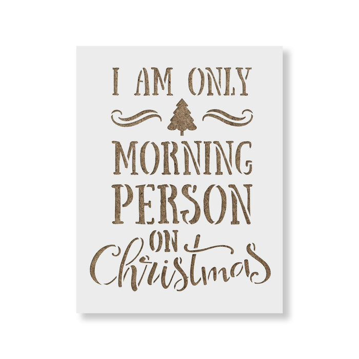 Only a Morning Person on Christmas Stencil