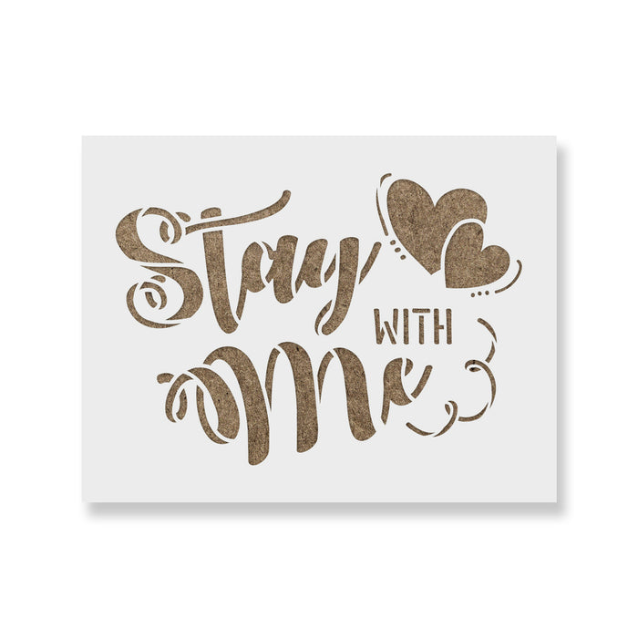 Stay With Me Valentines Stencil