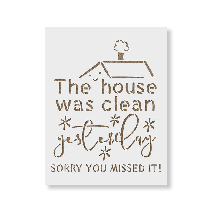 The House Was Clean Sign Stencil