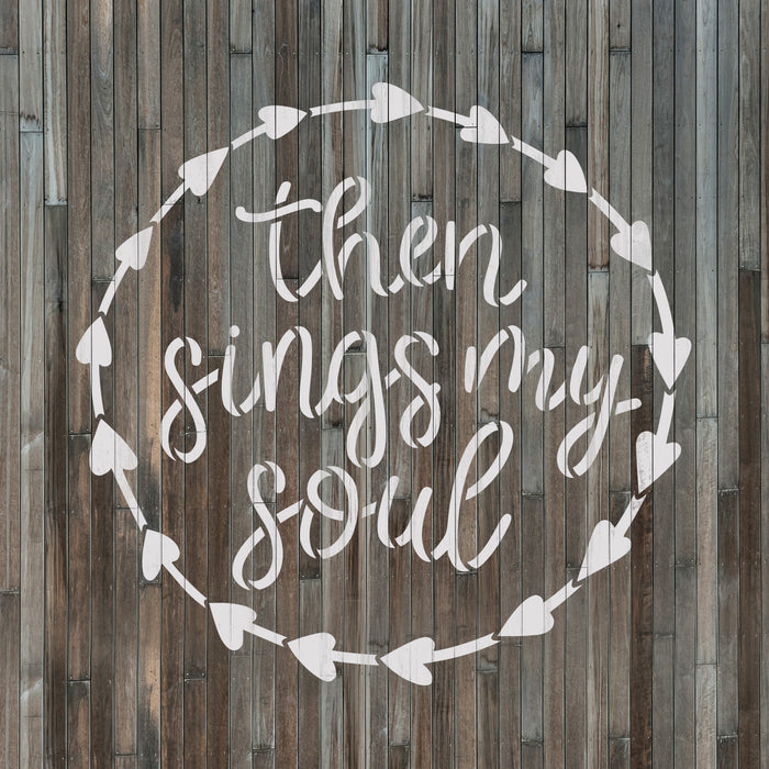Then Sings My Soul Heart Sign Stencil