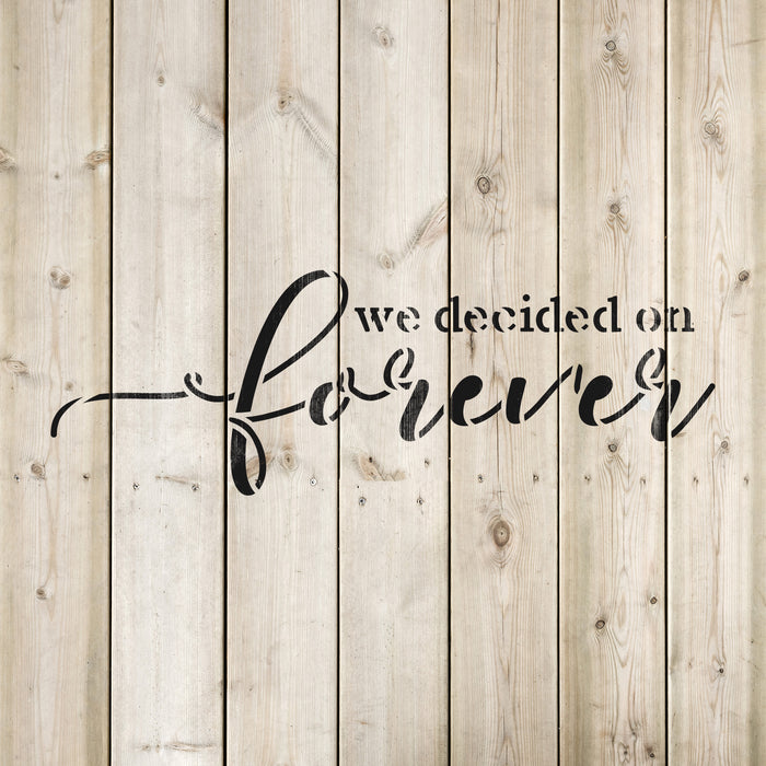 We Decided On Forever Wedding Stencil