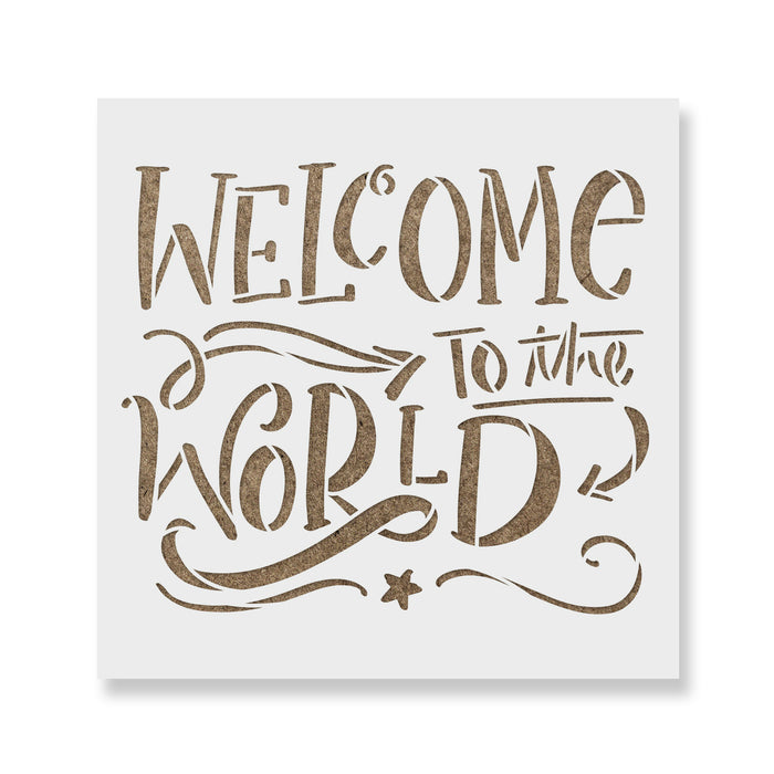 Welcome To The World Stencil