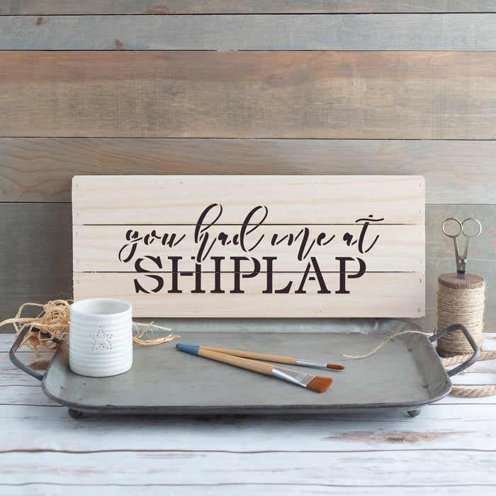 You Had Me At Shiplap Sign Stencil