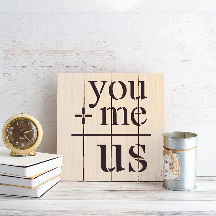 You Plus Me Equals Us Stencil